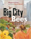 Big City Bees - Maggie de Vries, Renné Benoit