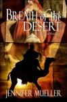 Breath of the Desert - Jennifer Mueller