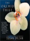 Orchid Thief: A True Story of Beauty and Obsession: A True Story of Beauty and Obsession (Audio) - Susan Orlean, Anna Fields