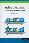 Stahl's Illustrated Chronic Pain and Fibromyalgia - Stephen M. Stahl