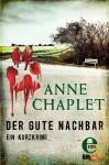 Der gute Nachbar - Anne Chaplet