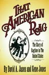 That American Rag!: The Story of Ragtime in the United States - David A. Jasen, Gene Jones