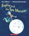 Sophie And The Sea Monster - Don Gillmor, Michael Martchenko