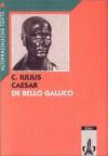 De Bello Gallico, Text mit Worterläuterungen und Sacherläuterungen - Julius Caesar, Hans-Joachim Glücklich, transl.