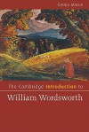 The Cambridge Introduction to William Wordsworth - Emma Mason
