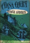 China Court: The Hours of a Country House. - Rumer Godden