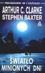 Światło minionych dni - Arthur C. Clarke, Stephen Baxter