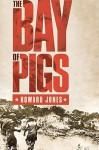 The Bay of Pigs - Howard Jones