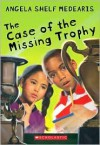 The Case of the Missing Trophy - Angela Shelf Medearis