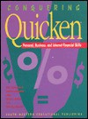 Conquering Quicken: Personal, Business, and Internet Financial Skills: Personal, Business, and Internet Financial Skills - Karl Barksdale, Rutter, Gary L. Ashton, Earl Jay Stephens, Almina Barksdale