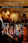 Beer and Groping in Las Vegas - Angela Quarles