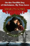 On the Twelfth Day of Christmas, My True Love - Sharon Sobel