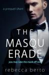The Masquerade: a prequel short - Rebecca Berto