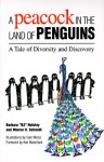 A Peacock in the Land of Penguins: A Tale of Diversity and Discovery - B.J. Hateley, Warren H. Schmidt, Sam Weiss, Kenneth H. Blanchard