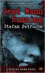 Dead Mann Running - Stefan Petrucha
