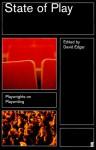 State of Play: Playwrights on Playwriting - David Edgar, Phyllis Nagy