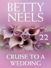 Cruise to a Wedding (Mills & Boon M&B) (Betty Neels Collection - Book 22) - Betty Neels