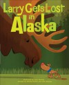 Larry Gets Lost in Alaska - Michael Mullin, John Skewes