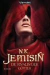 Die Rivalin der Götter: Roman (German Edition) - N.K. Jemisin, Helga Parmiter