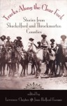 Tracks Along the Clear Fork: Stories from Shackelford and Throckmorton Counties - Lawrence Clayton