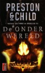 De Onderwereld - Douglas Preston, Lincoln Child, Marjolein van Velzen