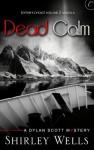 Dead Calm (A Dylan Scott Mystery) - Shirley Wells
