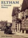 Eltham: A Pictorial History (Pictorial History Series) - John Kennett