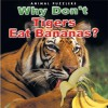 Why Don't Tigers Eat Bananas? - Katherine Smith, Nicola Davies
