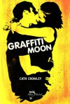 Graffiti Moon - Cath Crowley, Valérie Le Plouhinec