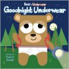 Bear in Underwear: Goodnight Underwear - Harriet Ziefert, Todd H. Doodler