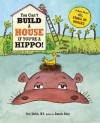 You Can't Build a House If You're a Hippo - Harriet Ziefert, Amanda Haley