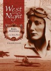 West with the Night [With Headphones] (Other Format) - Beryl Markham, Anna Fields