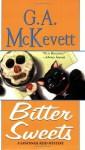 Bitter Sweets - G.A. McKevett
