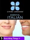 Essential Italian, Lesson 5: Describing Things - Living Language