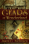 Gears of Wonderland - Jason G. Anderson
