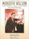 Meredith Willson - The Music and the Man - Hal Leonard Publishing Company
