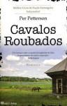 Cavalos Roubados - Per Petterson, Maria João Freire de Andrade