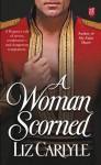 A Woman Scorned - Liz Carlyle