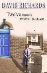 Twelve Months -Twelve Homes - David Richards