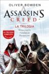 Assassin's Creed - La trilogia (Italian Edition) - Oliver Bowden