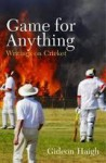 Game for Anything - Gideon Haigh