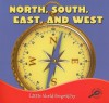 North, South, East, And West (Little World Geography) - Meg Greve