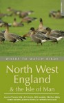 Where to Watch Birds in North West England and the Isle of Man (Where to Watch Birds) - Alan Conlin, Chris Sharpe, Judith Smith, J.P. Cullen, Stephen Williams, Pete Marsh, Tristan Reid