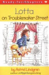 Lotta on Troublemaker Street - Astrid Lindgren, Julie Brinckloe