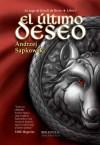 El último deseo (La Saga de Geralt de Rivia, #1) - José María Faraldo, Andrzej Sapkowski