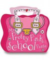 My Pretty Pink School Purse - Thomas Nelson Publishers, J. Horne