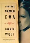 Someone Named Eva Scholastic Ed 09 - Joan M. Wolf