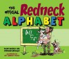 The Official Redneck Alphabet - Ralph Masiello, Stephanie Brockway, Jeff Albrecht Studios