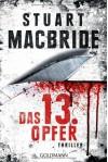 Das dreizehnte Opfer: Thriller - Stuart MacBride
