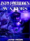 Into Forbidden Waters - Denis Collins
